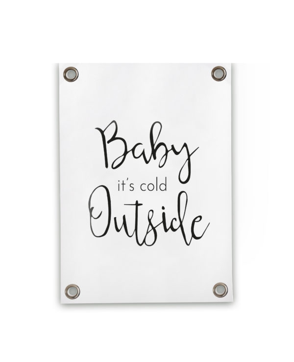 242047 SIPP Outdoor Tuinposter Baby it's cold outside